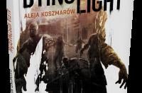 Dying Light Aleja Koszmarów - powieść autorstwa Raymonda Bensona
